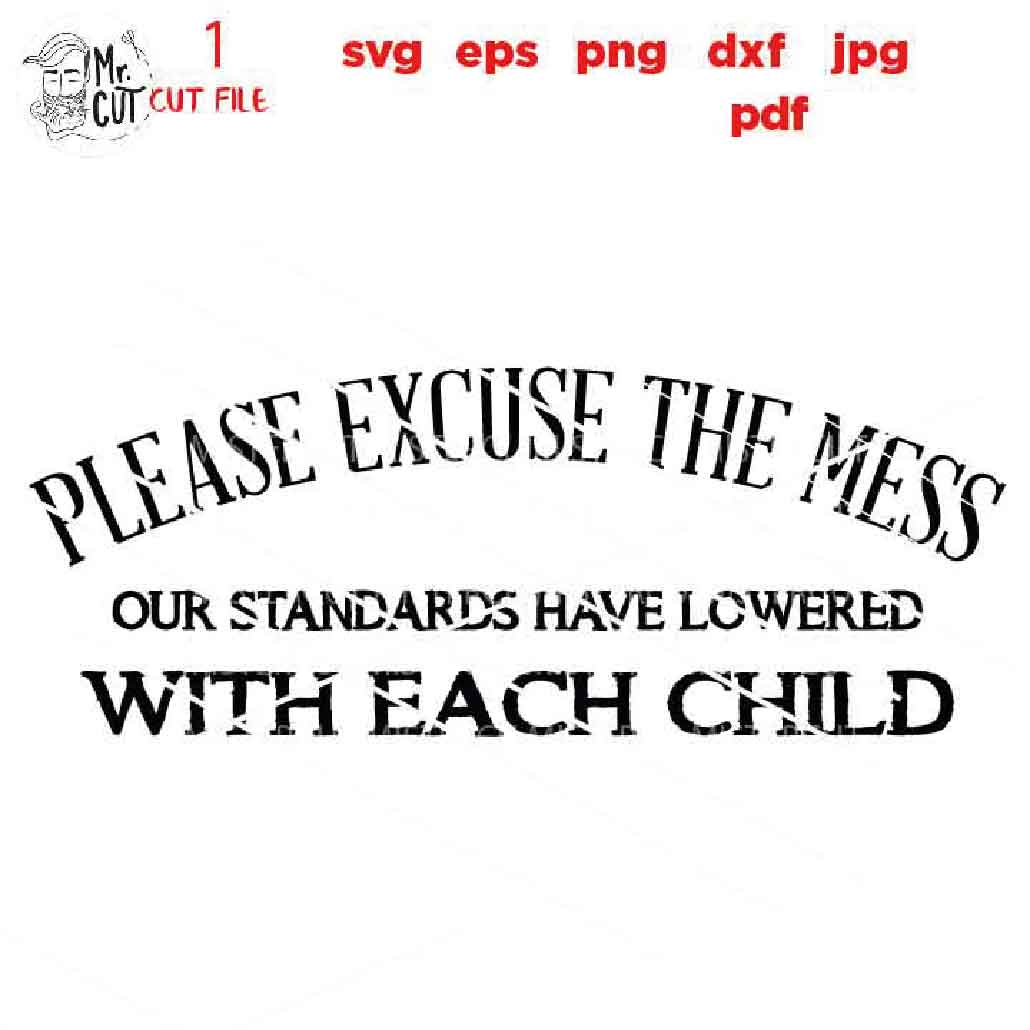 Please Excuse the Mess SVG Welcome Sign SVG, DXF, jpg mirror example image 3