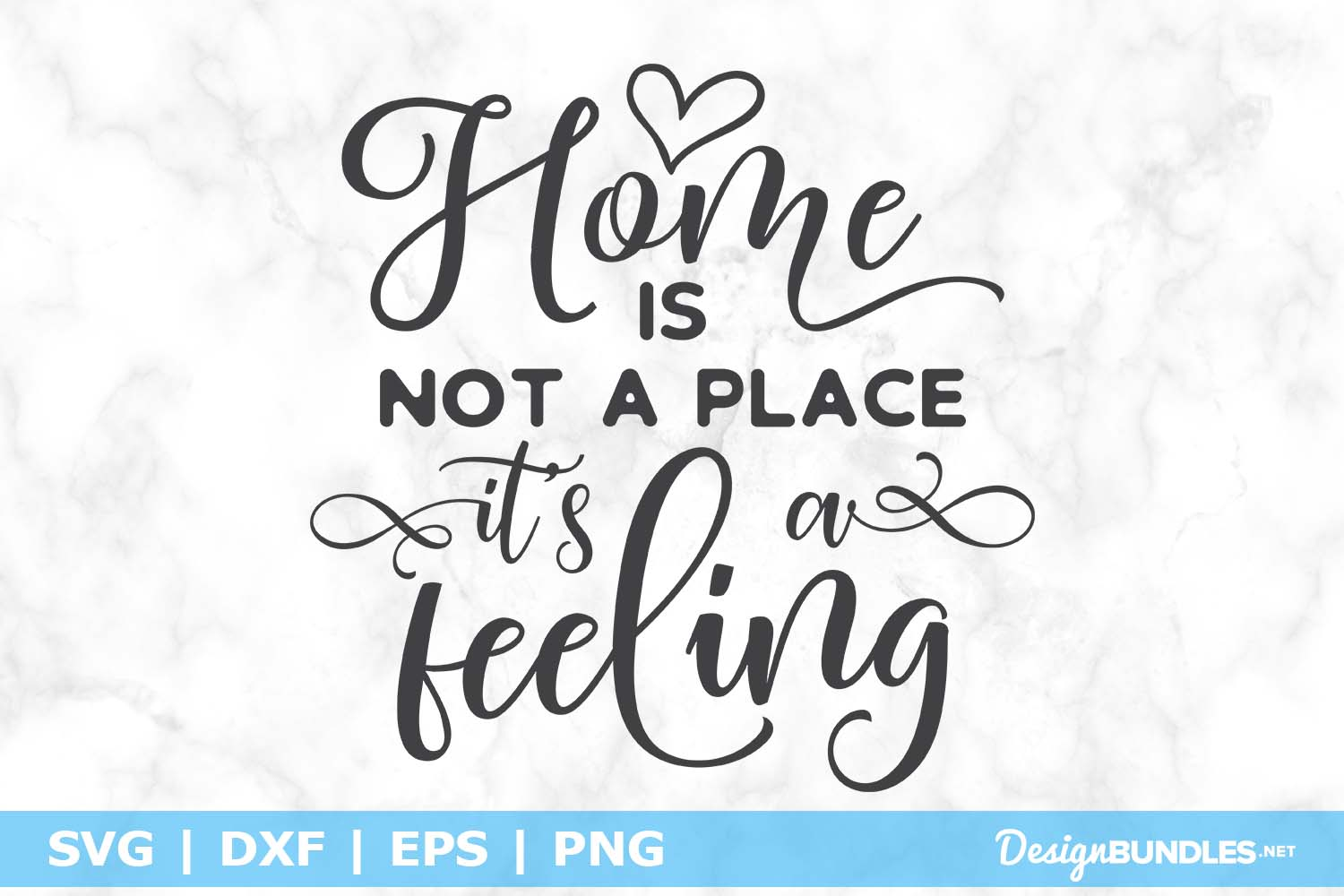 Home is Not a Place It's a Feeling SVG File example image 1