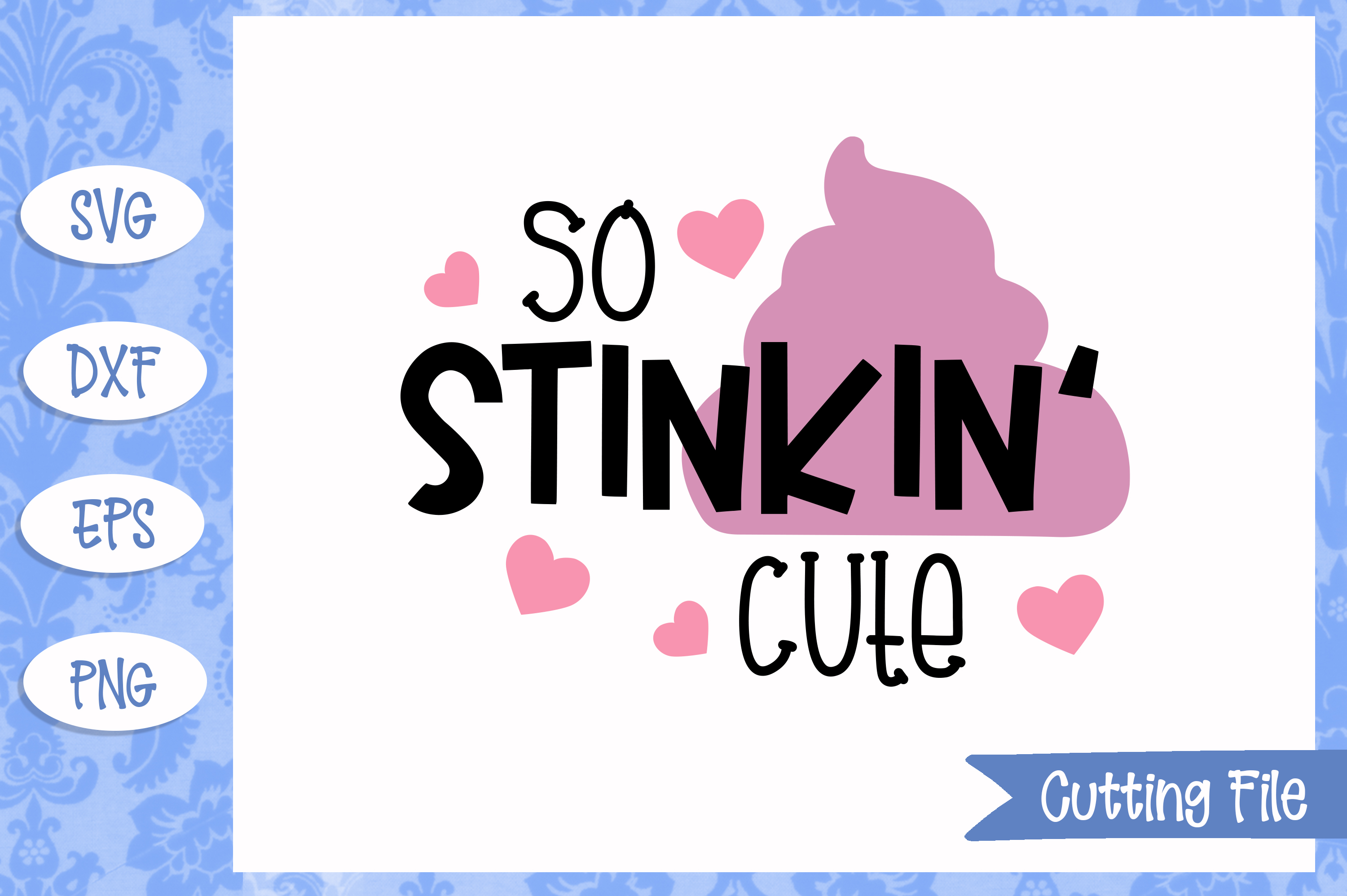 So stinkin' cute SVG File example image 1