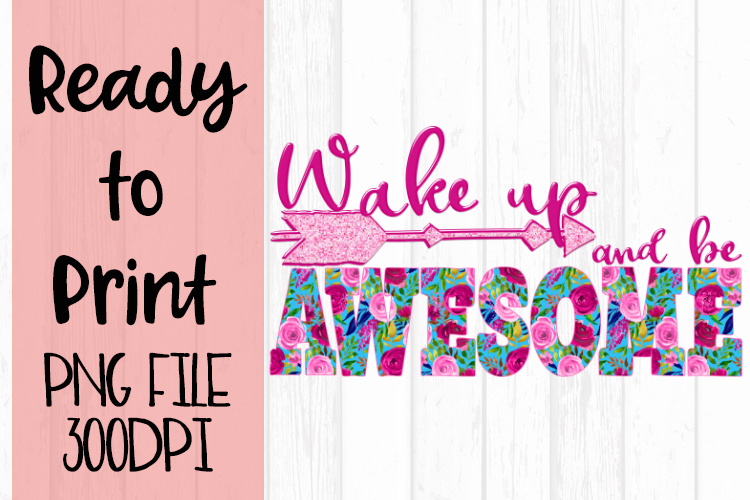 Wake Up and Be Awesome Ready to Print example image 1