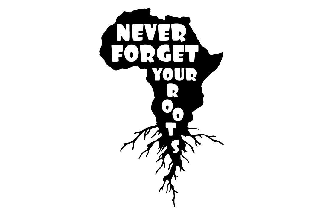 Never Forget Your African Roots black and educated svg example image 2