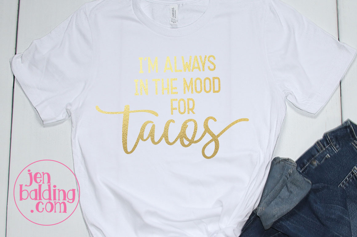 I'm in the Mood For Tacos SVG example image 2
