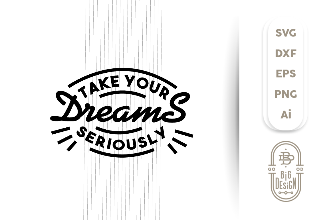 SVG Cut File - Take your DREAMS Seriously example image 1
