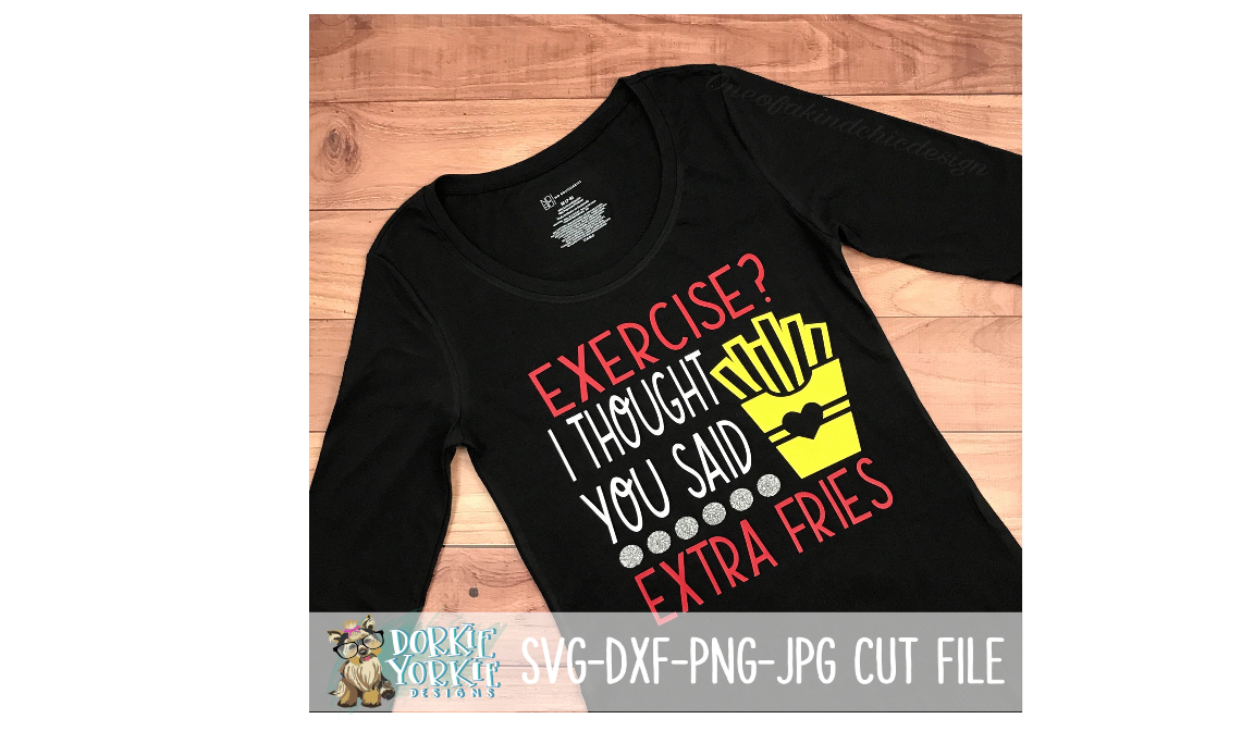 Exercise Thought You Said Extra Fries - SVG cut file example image 2