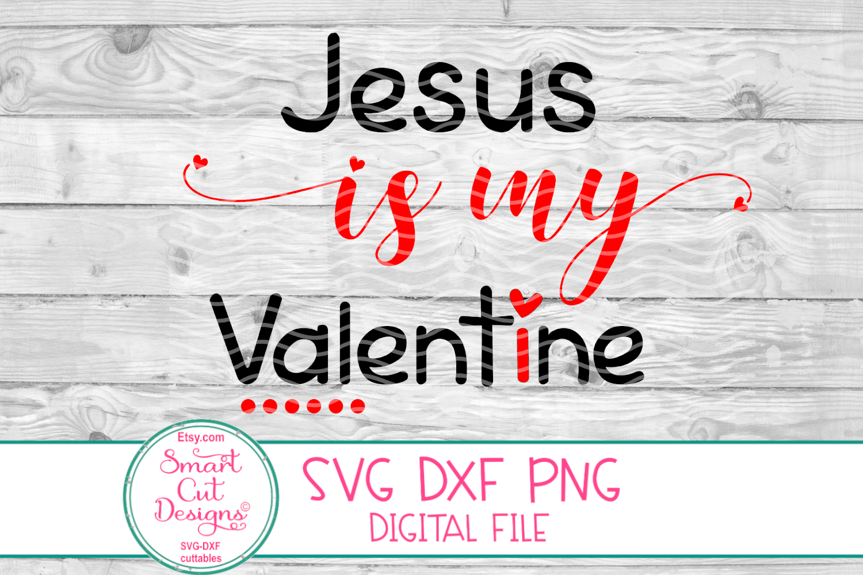Jesus Is My Valentine SVG,Valentine SVG, Jesus SVG Christian example image 3