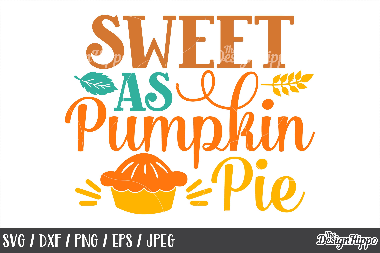 Sweet as pumpkin pie SVG, Pumpkin Sayings, Fall, SVG, Cricut example image 1