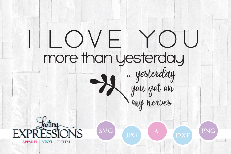 I love you more than yesterday // SVG Quote Design example image 1