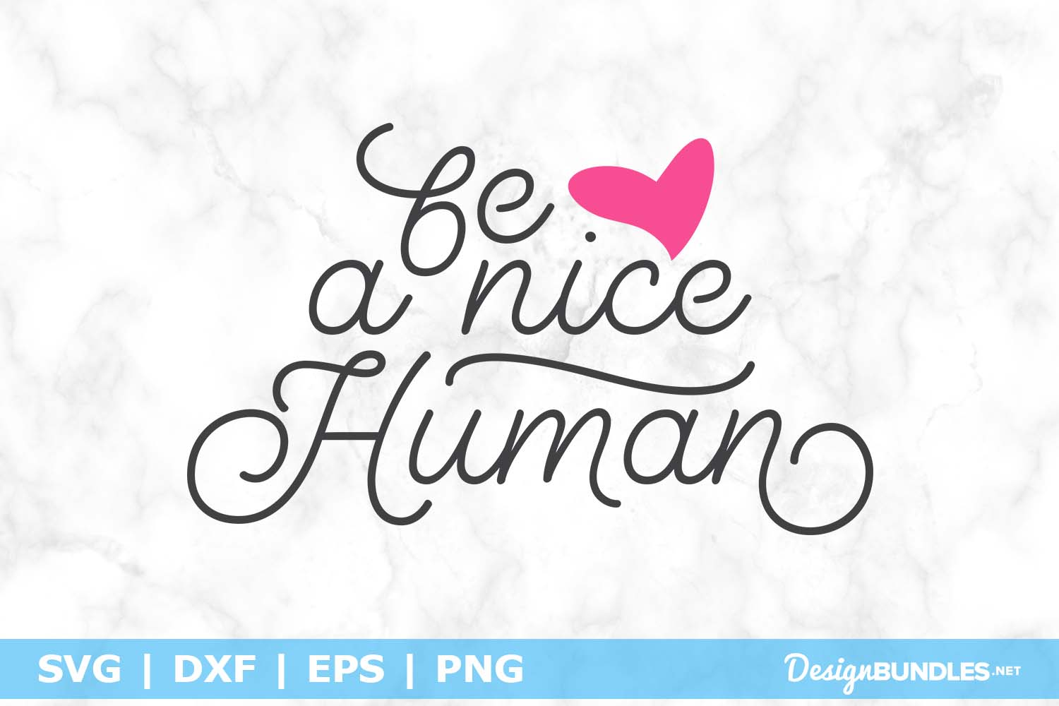 Be a Nice Human SVG File example image 1