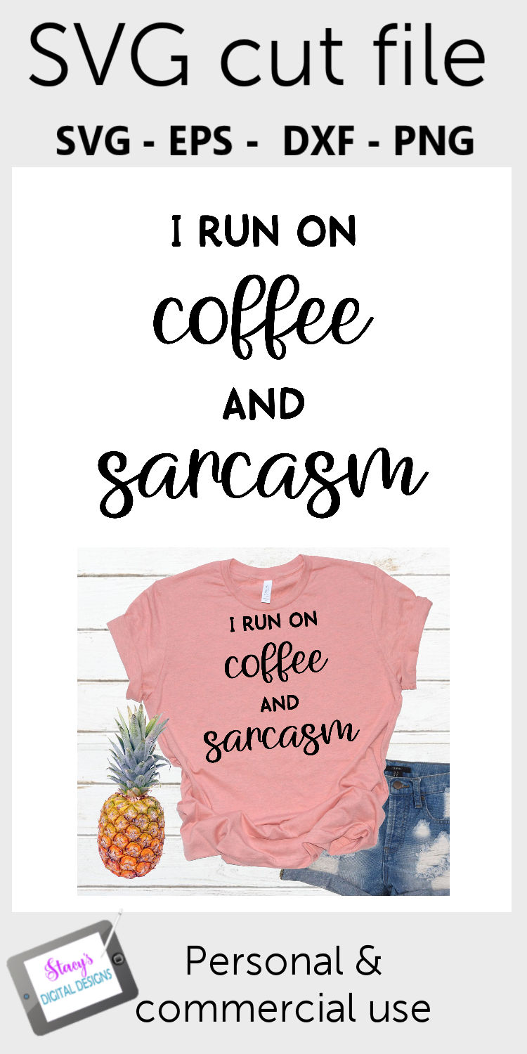 I run on coffee and sarcasm SVG - Funny SVG example image 3