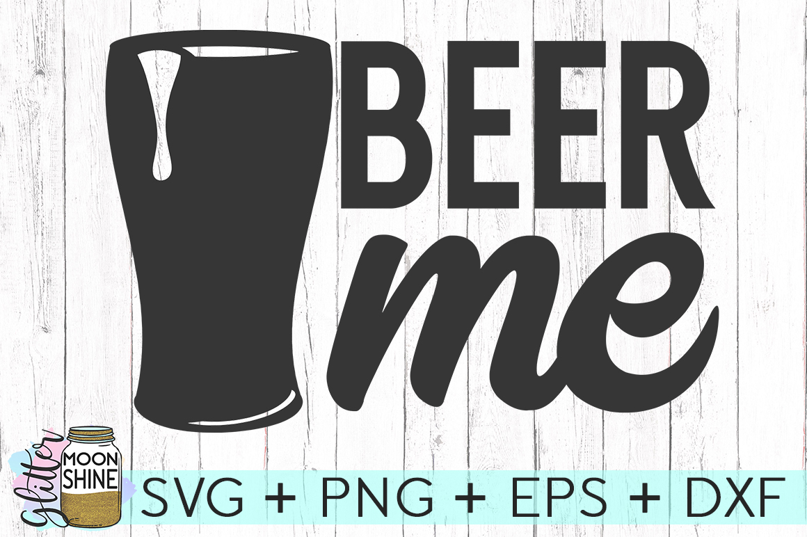 Beer Me SVG DXF PNG EPS Cutting Files example image 1
