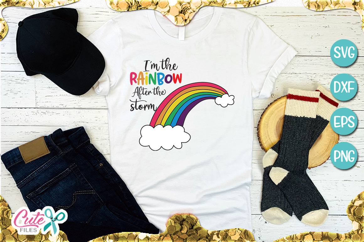 I m The Rainbow After The Storm SVG for crafter example image 1
