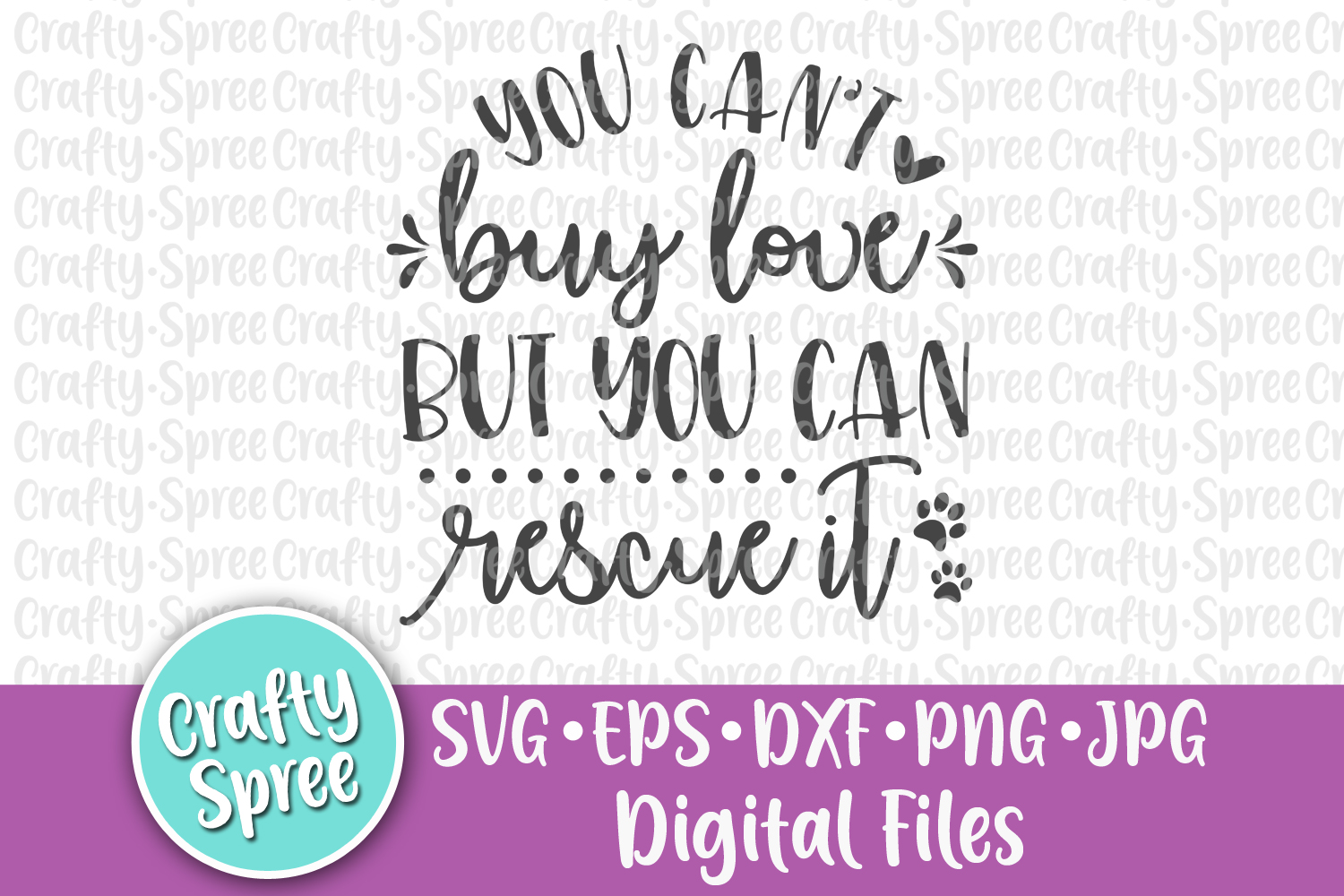 You Can't Buy Love But You Can Rescue It SVG DXF Design File example image 2