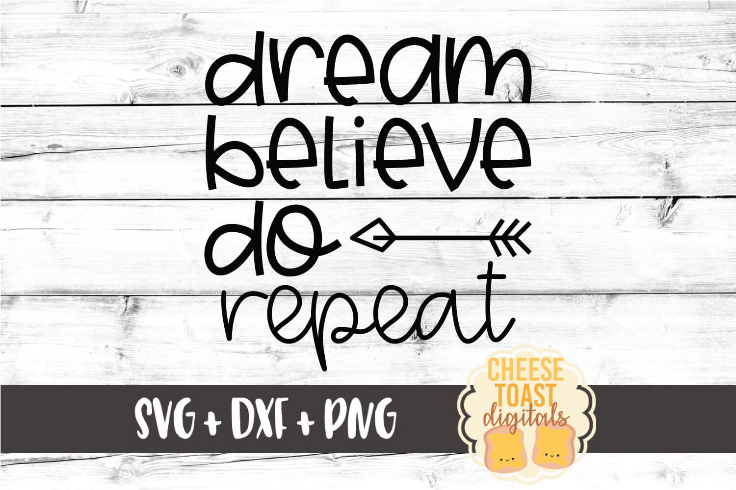 Dream Believe Do Repeat - Motivational SVG PNG DXF Files example image 2