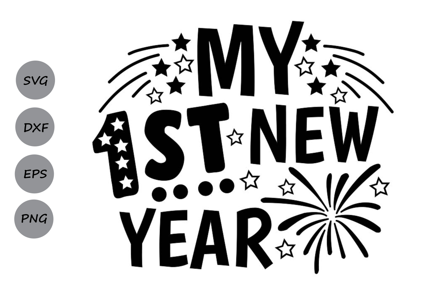 my first new year svg, new years svg, 1st new year 2019 svg. example image 2