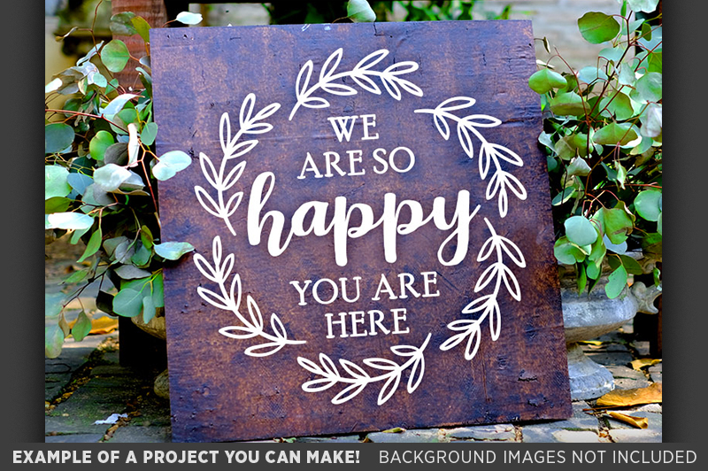 We Are So Happy You Are Here SVG Wedding Sign - 5514 example image 3