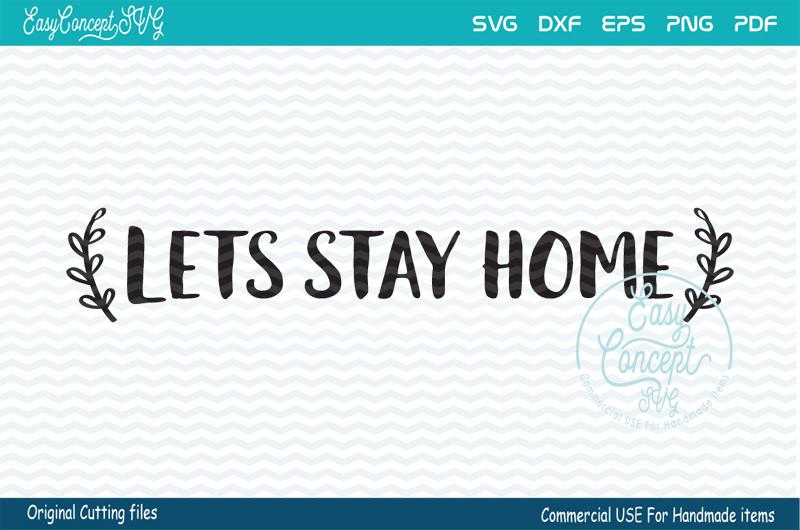 Let's stay home svg, Let's stay home, home svg, Home Decor example image 1