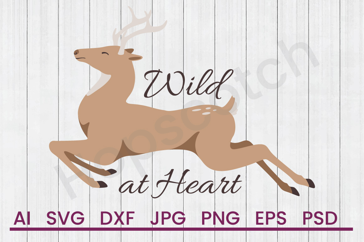 Deer SVG, Wild at Heart SVG, DXF File, Cuttatable File example image 1