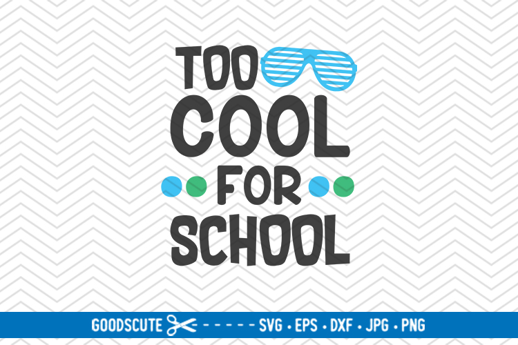 Too Cool For School - SVG DXF JPG PNG EPS example image 1