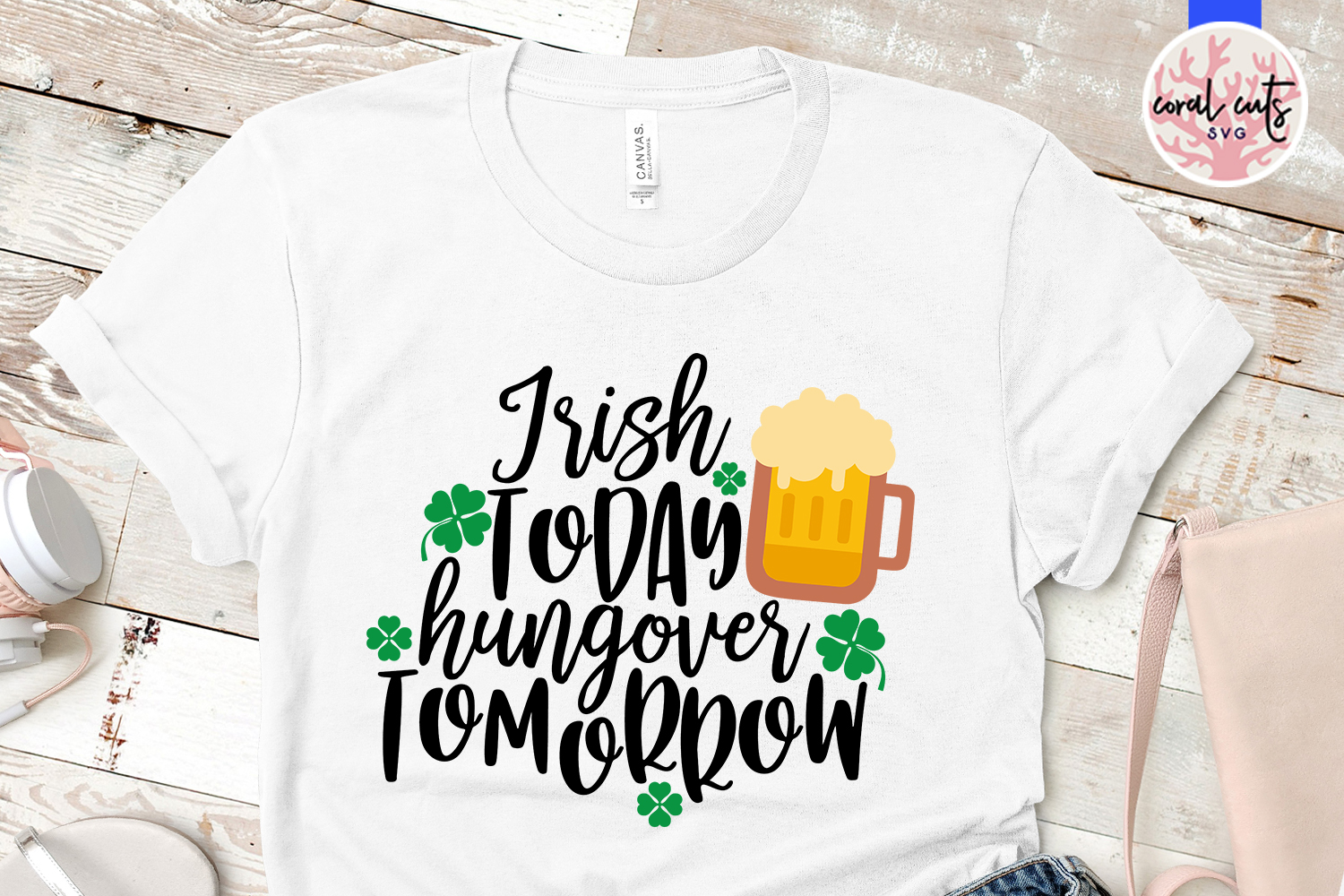 Irish today hungover tomorrow - St. Patrick's Day SVG EPS example image 2