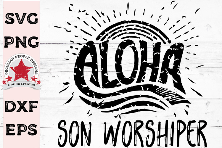 Aloha Son Worshiper SVG cut file, Cute Summer Jesus Pun example image 1