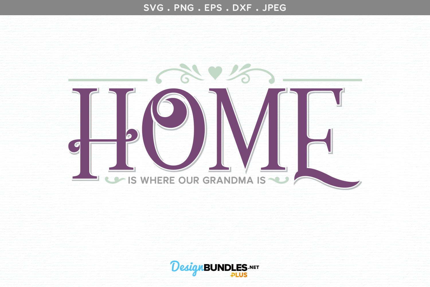 Home is Where Our Grandma is - svg & printable example image 2