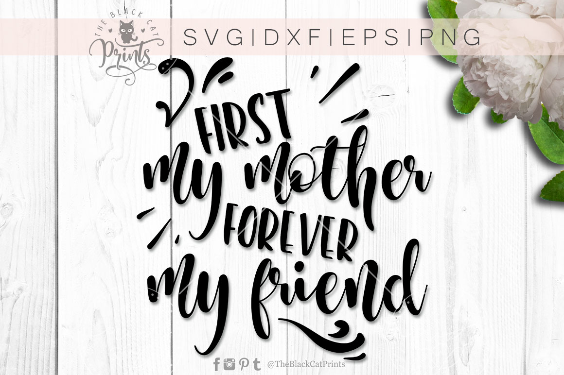 First my mother forever my friend SVG PNG EPS DXF example image 4