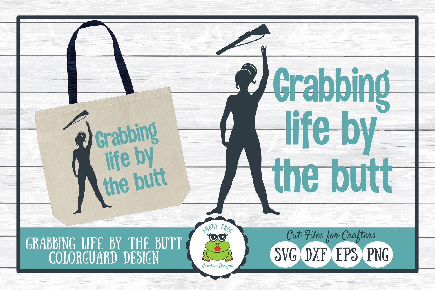 Grabbing Life by the Butt, Color Guard SVG Cut File example image 1