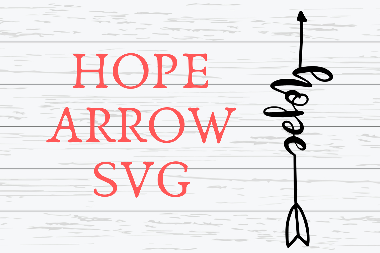 Hope Arrow SVG Hope Arrow SVG For Cricut example image 1
