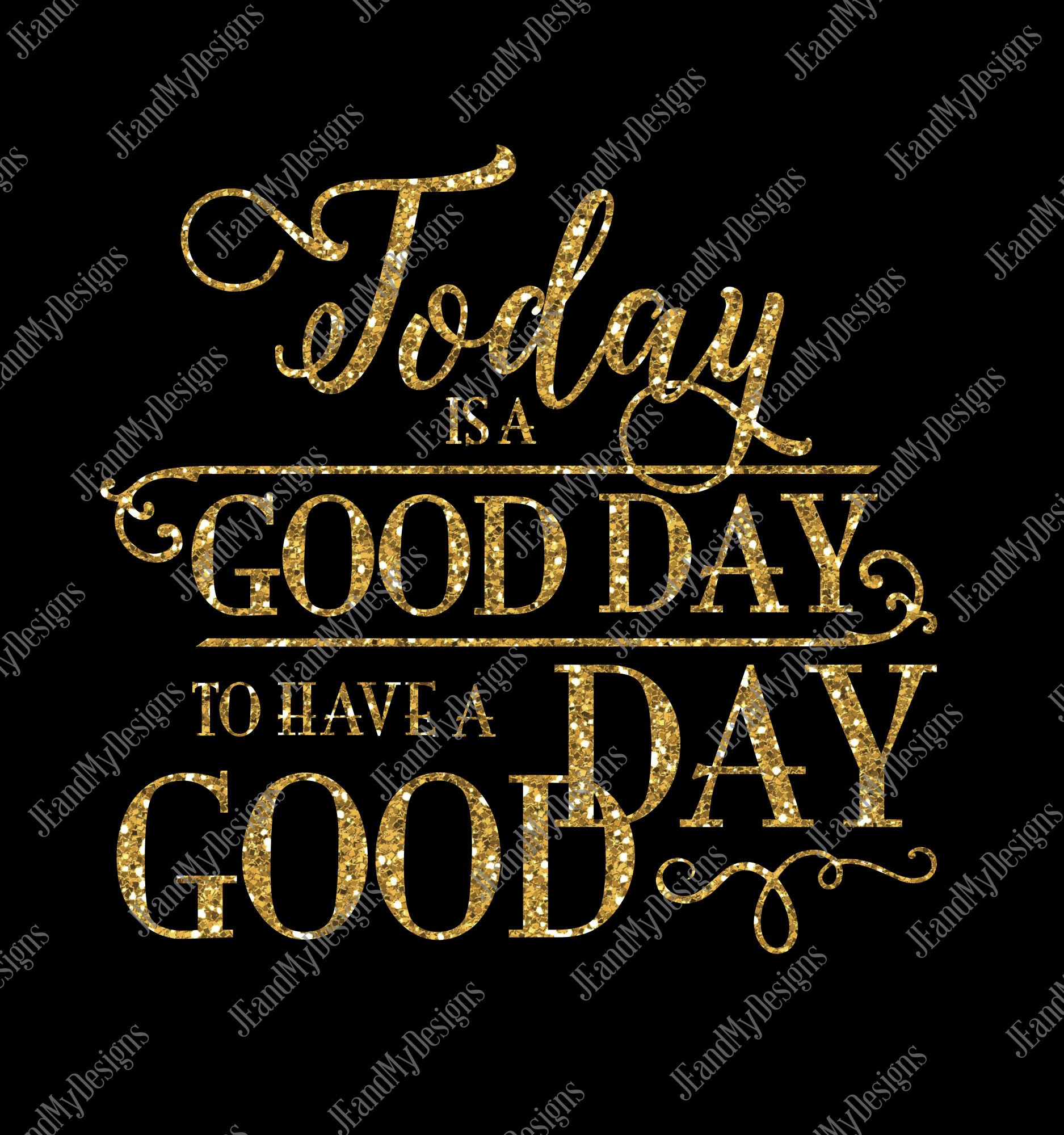Today is a Good Day to Have a Good Day SVG, JPEG, PNG, EPS, DXF example image 2