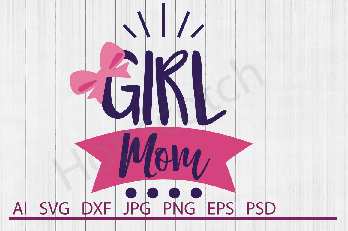 Mom SVG, Girl Mom SVG, DXF File, Cuttable File example image 1