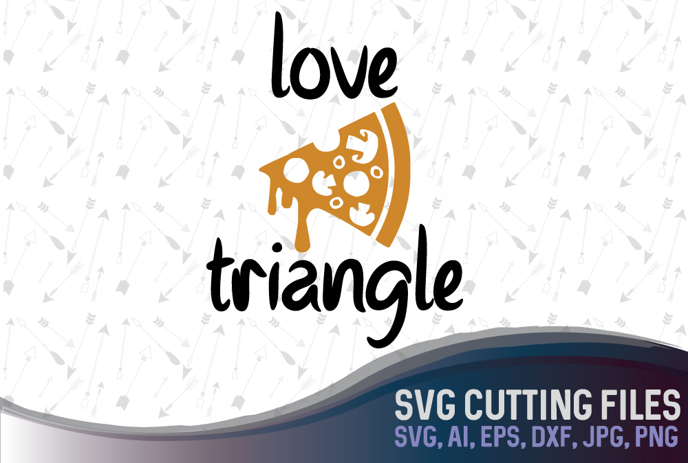 The only love triangle - Pizza - suitable for cutting SVG, EPS, PNG, AI, JPG, DXF example image 1