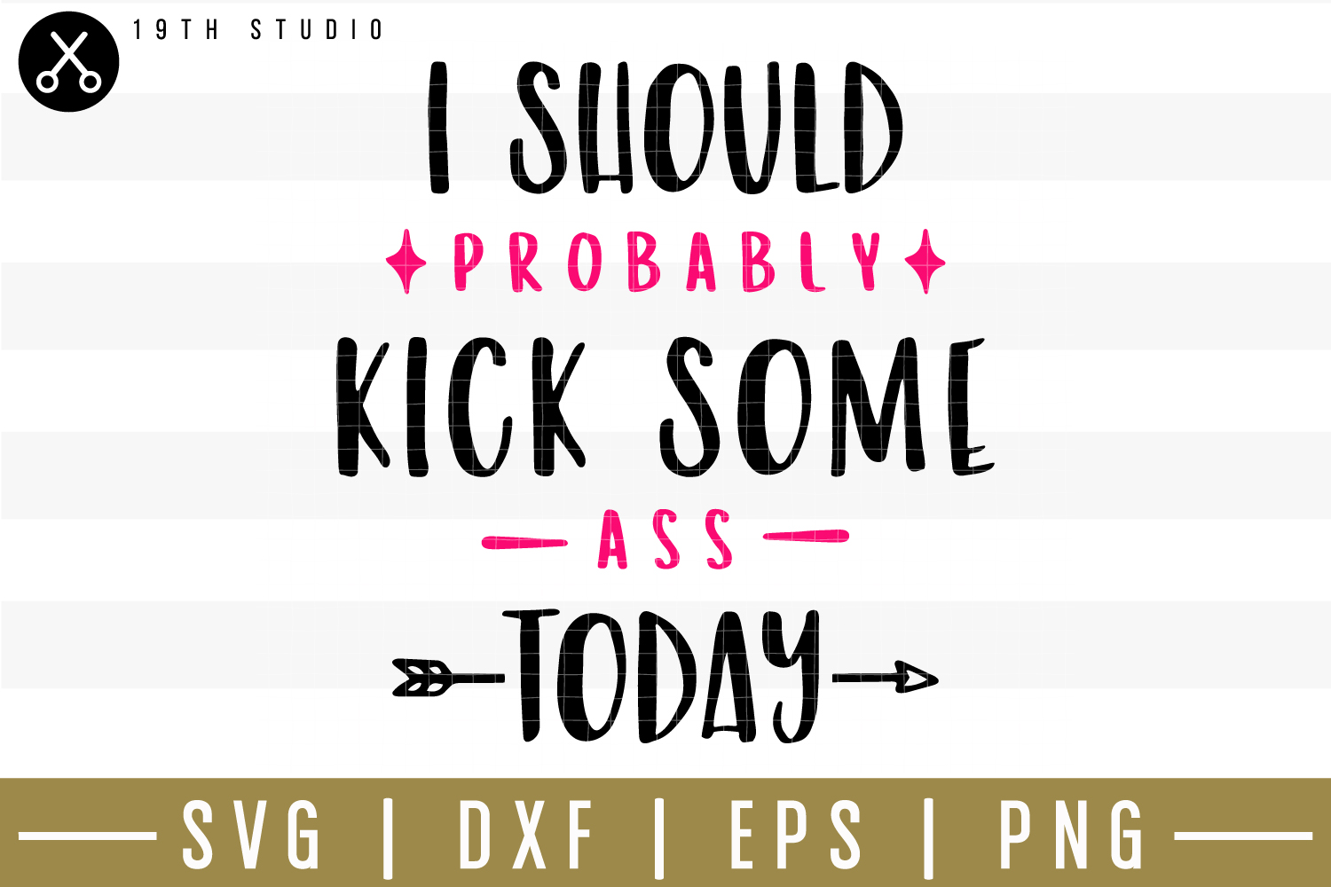 I should probably kick some ass today SVG| Mom boss SVG example image 1