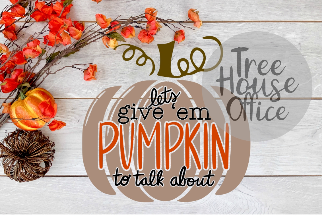 Let's Give 'Em Pumpkin To Talk About Funny Fall SVG PNG JPEG example image 1