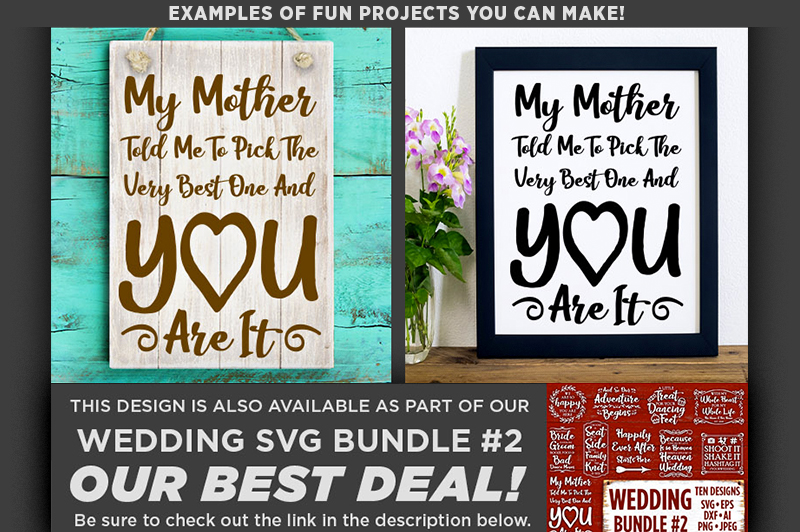My Mother Told Me To Pick The Best Wedding SVG File - 5519 example image 2