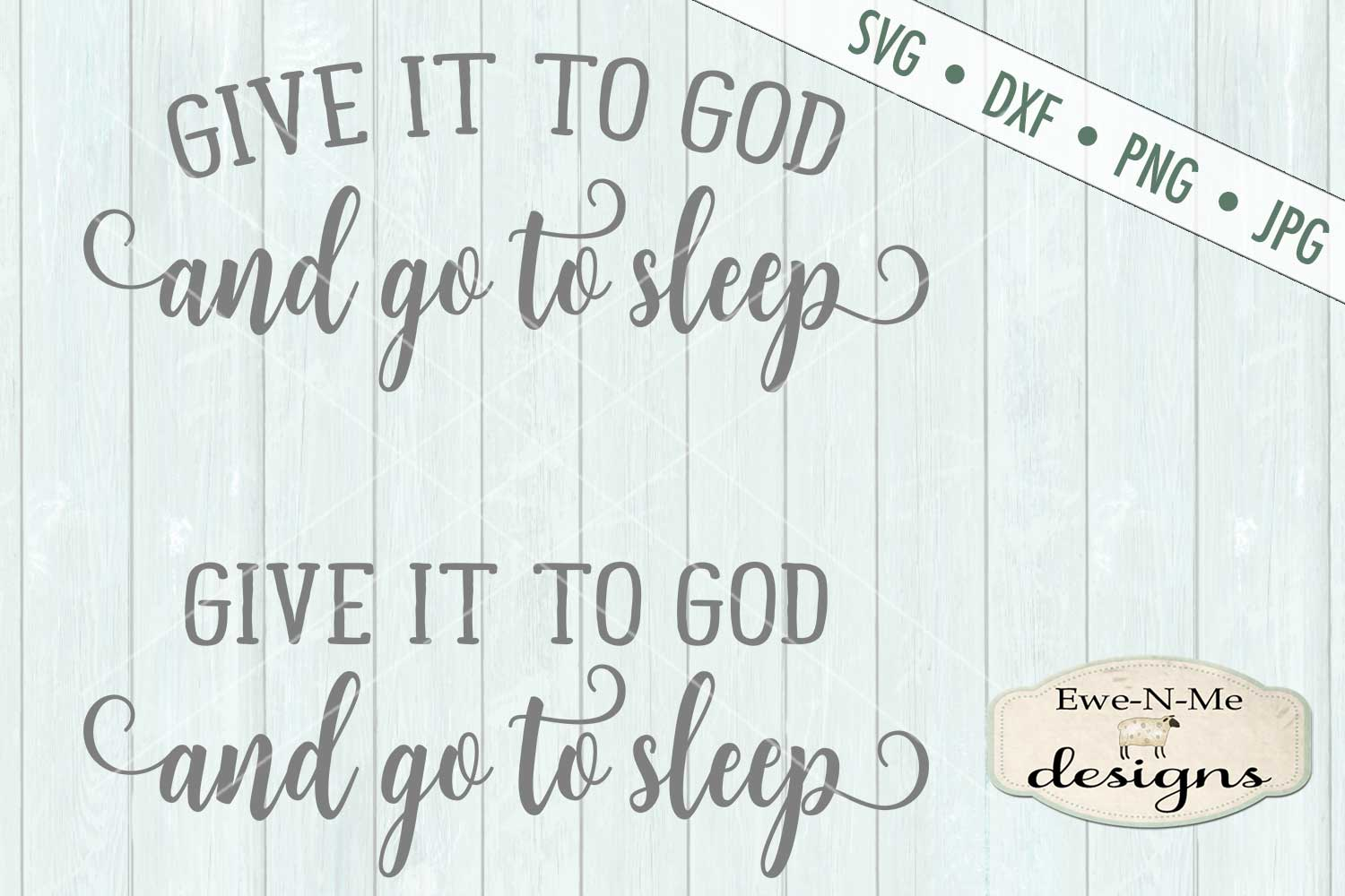 Give It To God And Go To Sleep SVG DXF Cut File example image 2