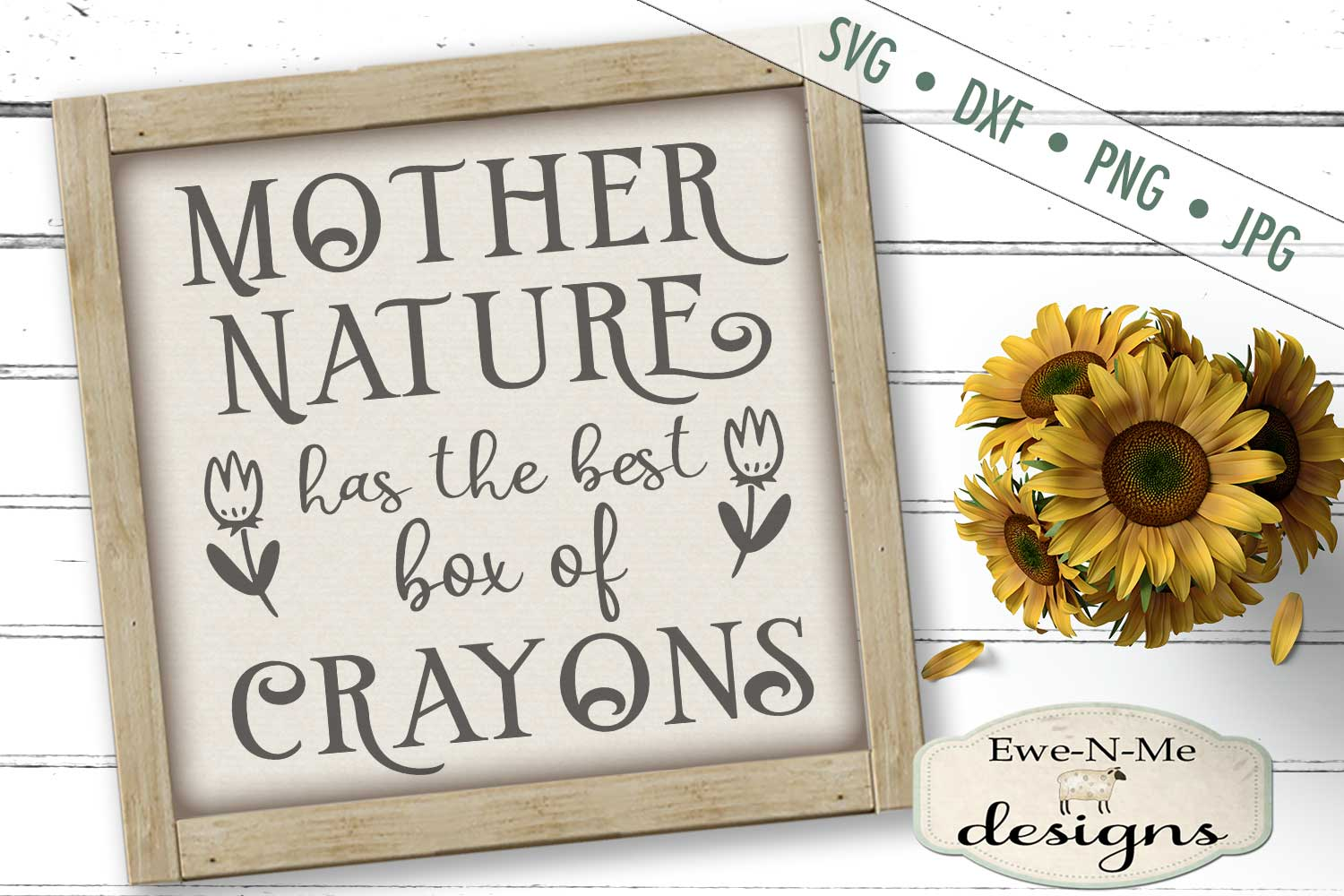 Mother Nature Has Best Box of Crayons - Gardening SVG example image 1