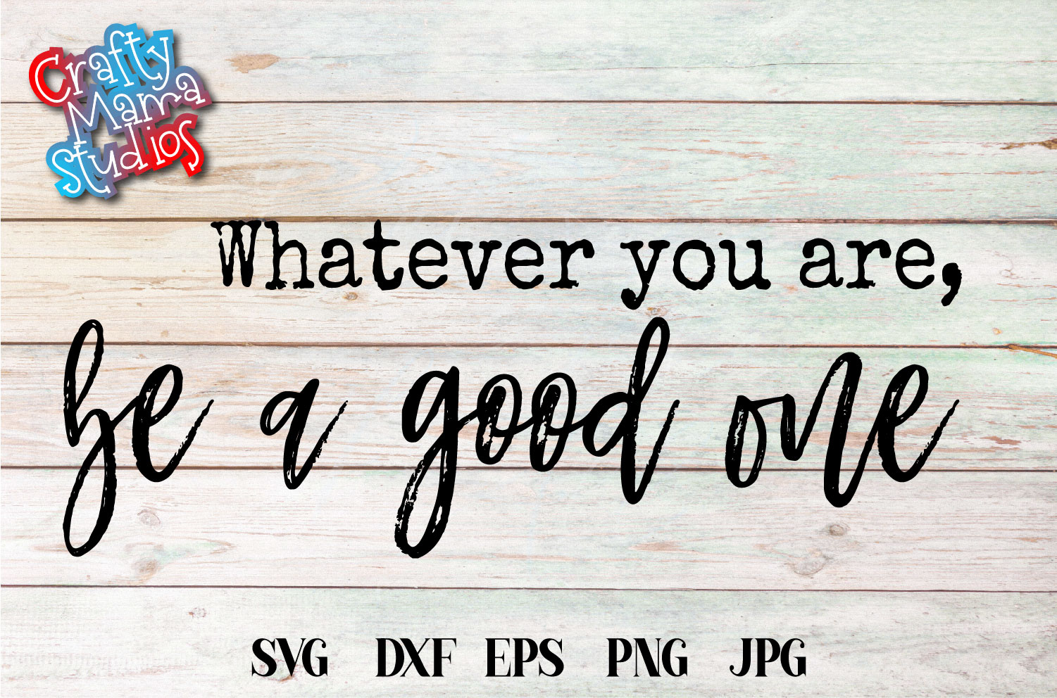 Whatever You Are Be A Good One SVG, Do Your Best Sublimation example image 2