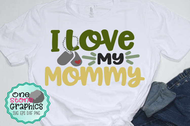 I love my mommy svg,solider svg,military svg,military svgs example image 1