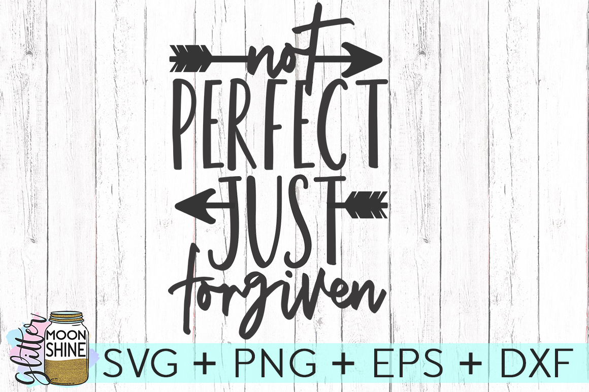 Not Perfect Just Forgiven SVG DXF PNG EPS Cutting Files example image 1