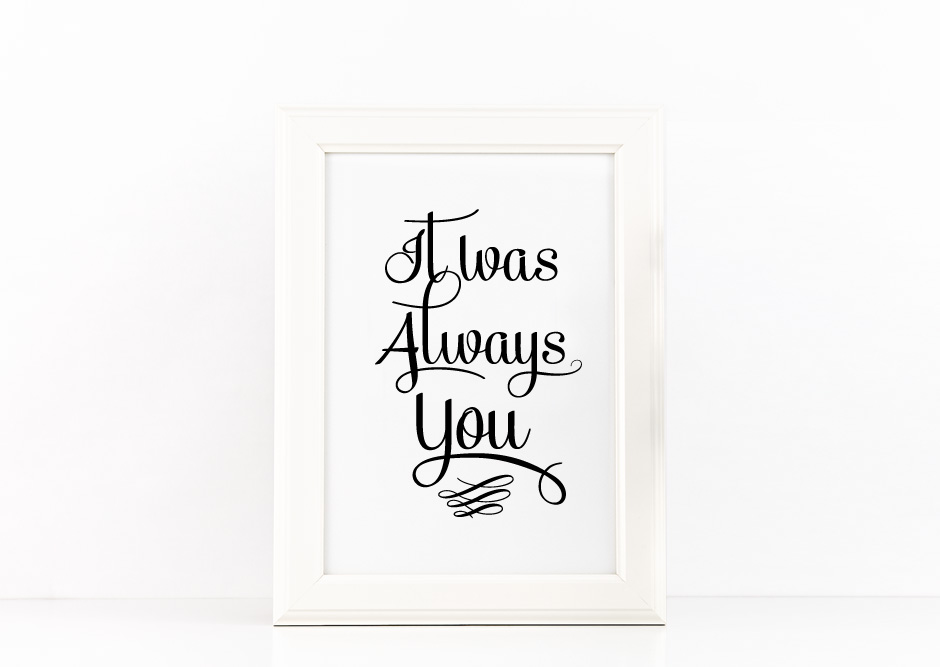 It Was Always You Poster to Print Inspirational Quote + SVG files example image 3