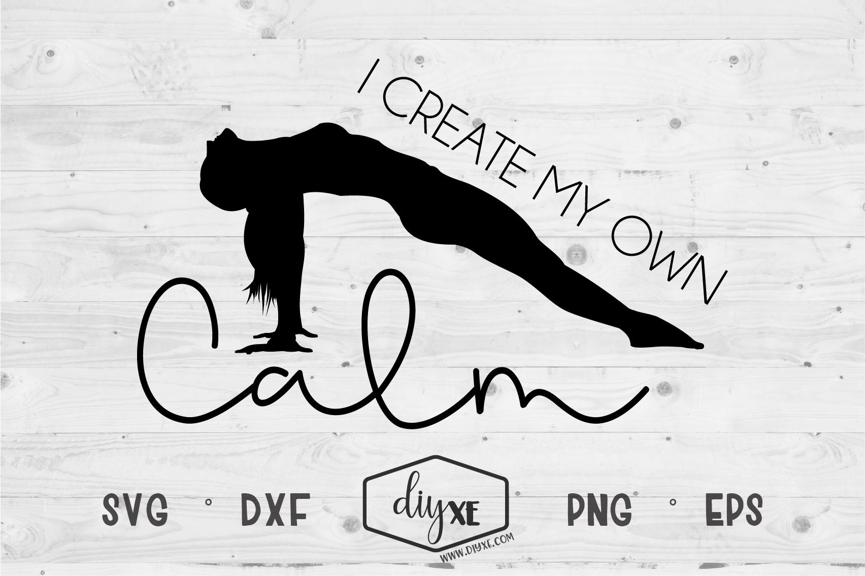 I Create My Own Calm - A Yoga SVG Cut File example image 2