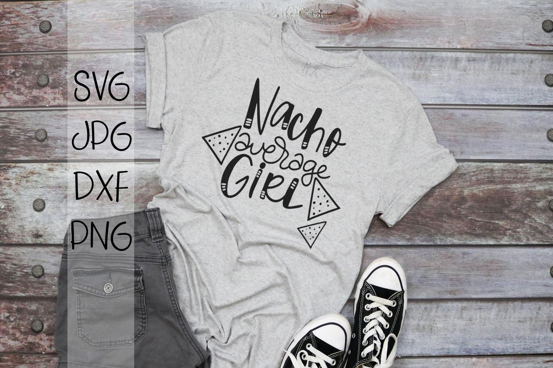 Nacho Average Girl - Handlettered SVG example image 1