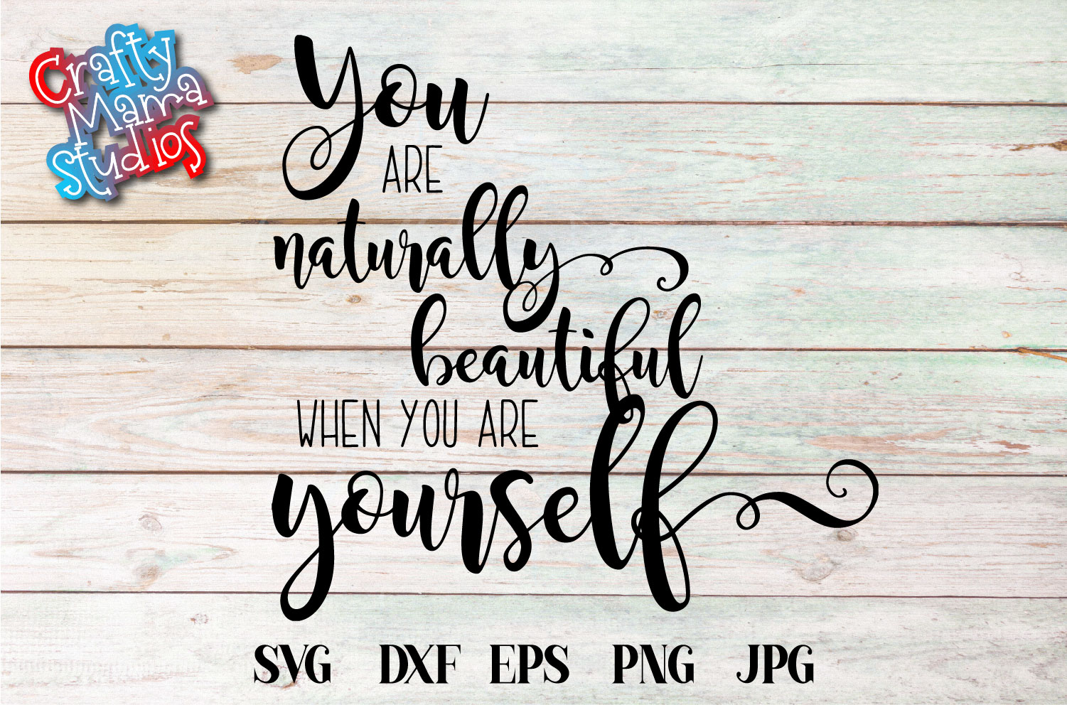 You Are Naturally Beautiful When You Are Yourself SVG example image 2
