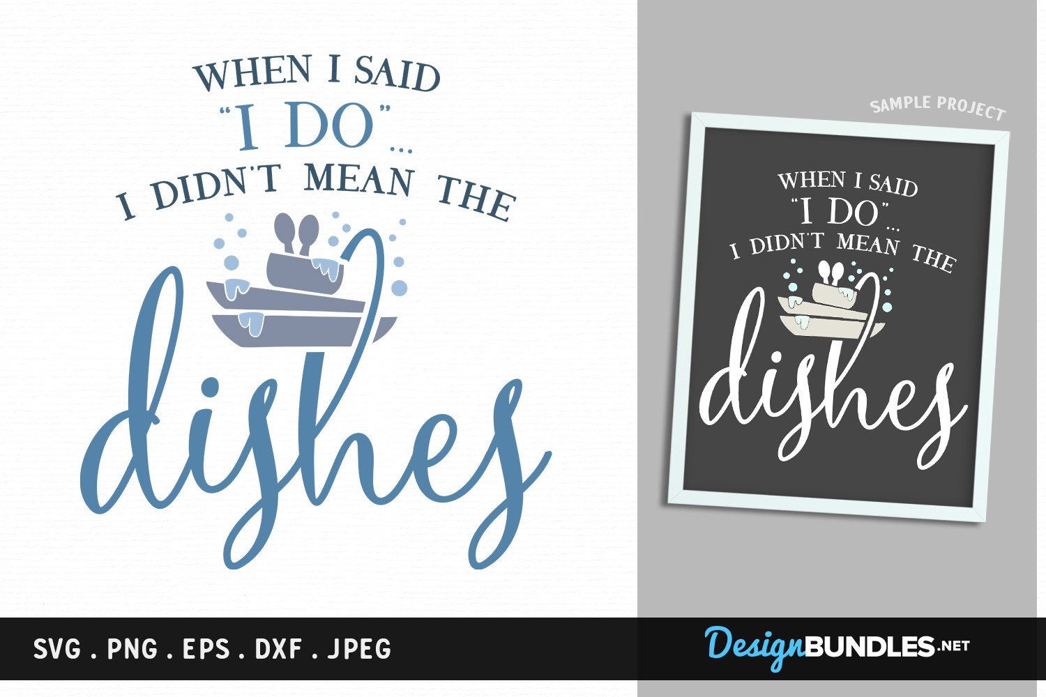When I said I do, I didn't mean the Dishes - svg file example image 1