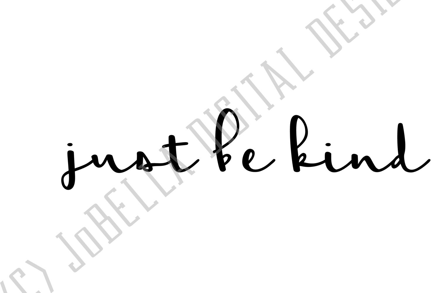 Just Be Kind SVG, Sublimation PNG and Printable example image 3