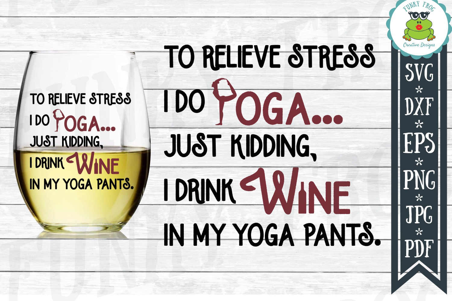 To Relieve Stress I Do Yoga - Wine SVG Cut File for Crafters example image 1