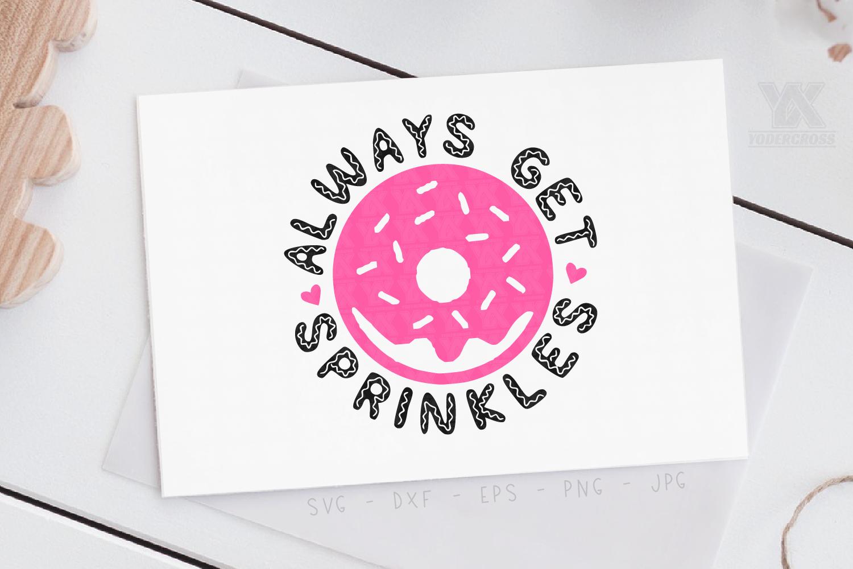 Always Get Sprinkles SVG example image 2