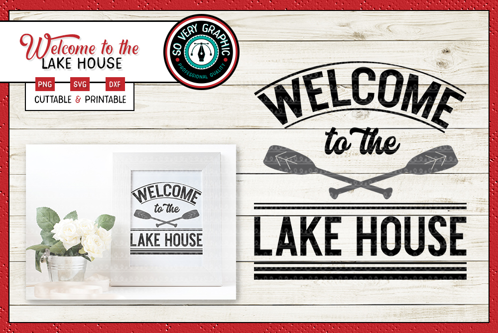 Welcome to the Lake House | Cutting File | Printable PNG SVG example image 1