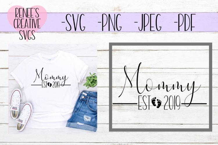 Mommy Est 2019 | New parents | SVG Cut File example image 1