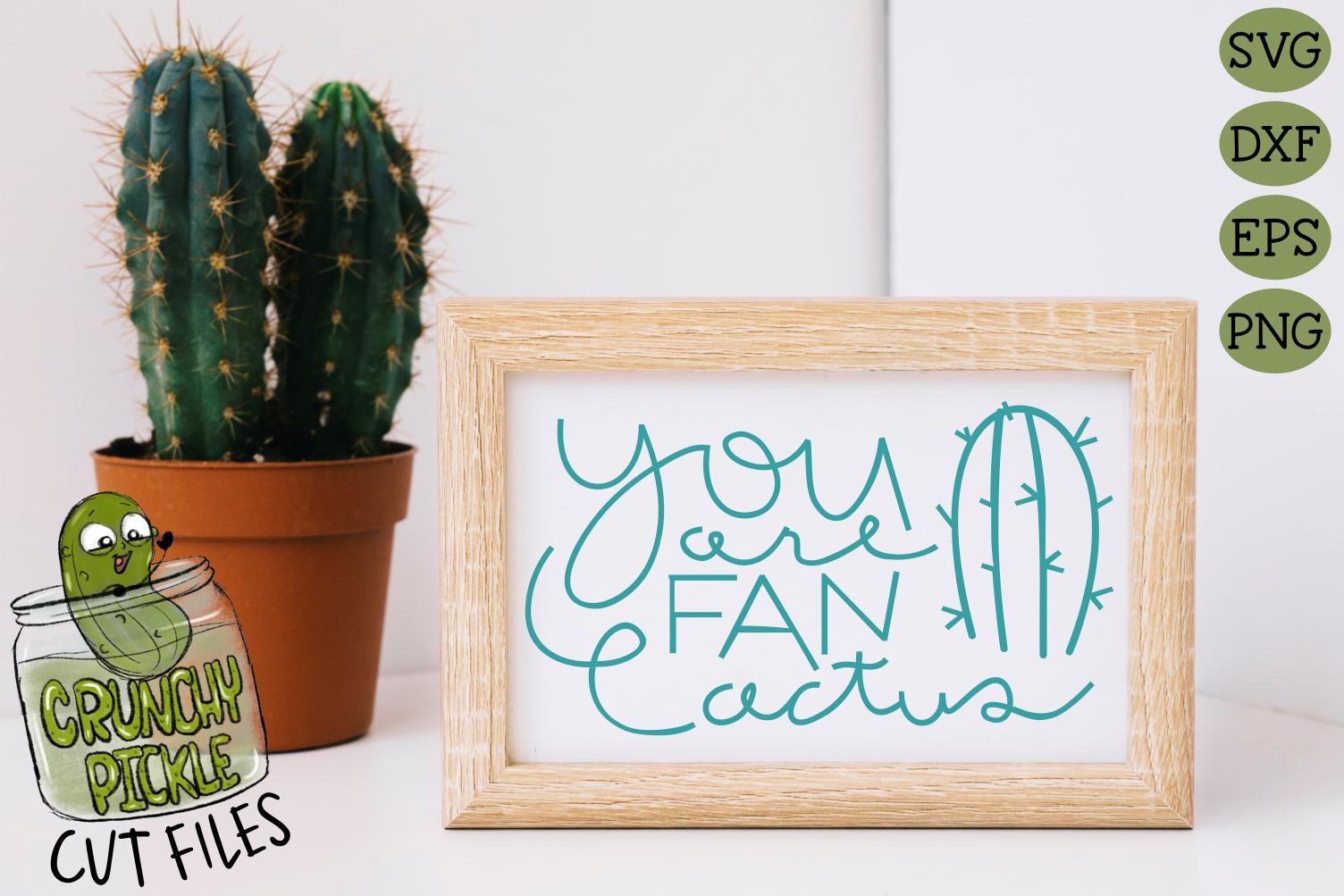 You Are Fan Cactus SVG Cut File - A Positive Cactus Pun example image 1